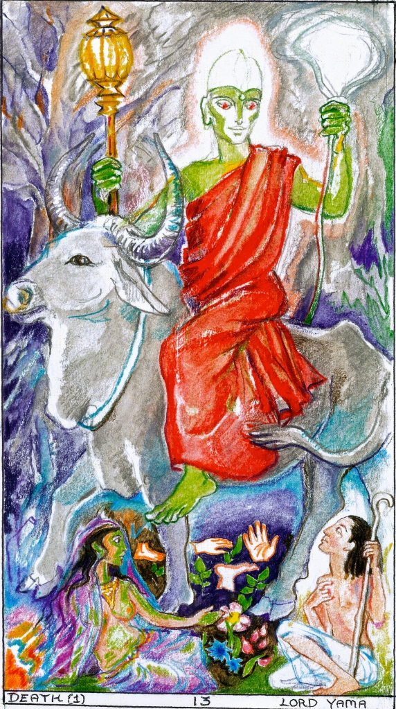 Sacred India Tarot, 13, Yama the Lord of Death.  For all these meanings and their release, read KATHA UPANISHAD - the dialogue of young Nachiketas with Yama, who gave him infinity.